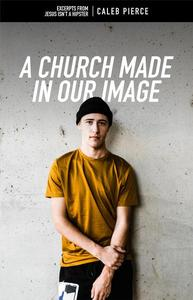 A Church Made In Our Image