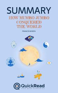 "Summary of ""How Mumbo-Jumbo Conquered the World"" by Francis Wheen"