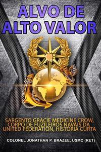 Alvo de Alto Valor: Sargento Gracie Medicine Crow, Corpo de Fuzileiros Navais da United Federation, História Curta