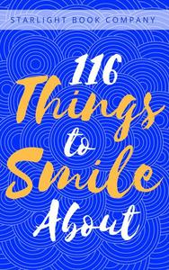 116 Things to Smile About