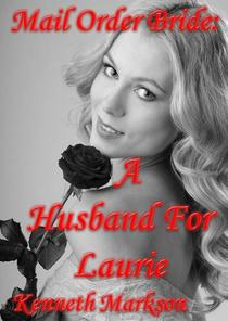 Mail Order Bride: A Husband For Laurie