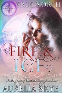 True North #3: Fire & Ice