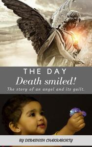 The day Death smiled!