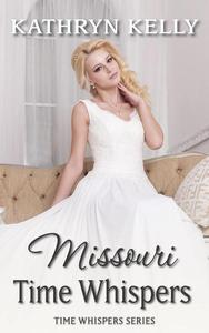 Time Whispers Missouri: A Time Travel Romance Short Story