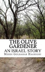 The Olive Gardener An Israel Story