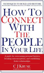 How To Connect With The People In Your Life