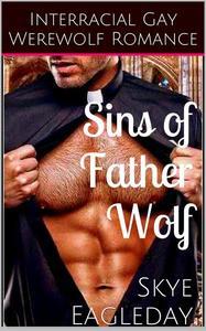 Sins of Father Wolf (Interracial Gay Werewolf Romance
