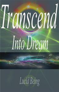 Transcend Into Dream