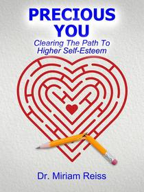 Precious You: Clearing the Path to Higher Self-Esteem