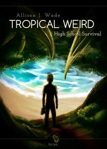 Tropical Weird (High School Survival)