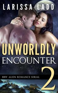 Unworldly Encounter Part 2