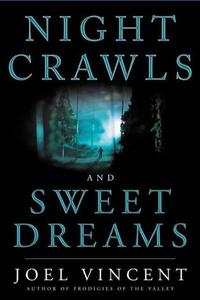 Night Crawls and Sweet Dreams