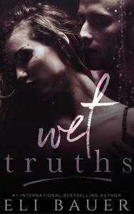 Wet Truths