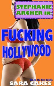 Fucking Hollywood  (Twelve Erotica Short Stories - Collection)