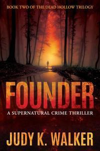 Founder: A Supernatural Crime Thriller
