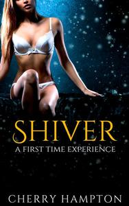 Shiver: a First Time Experience