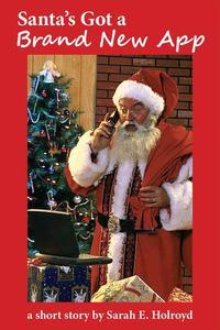 Santa's Got a Brand New App: A Short Story