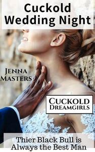 Cuckold Wedding Night: Their Black Bull is Always the Best Man