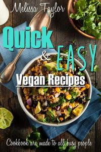 Quick & Easy Vegan Recipes