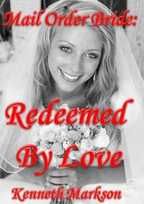 Mail Order Bride: Redeemed By Love