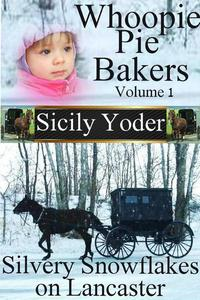Whoopie Pie Bakers: Volume One: Silvery Snowflakes on Lancaster