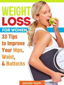 Weight Loss For Women: 33 Tips to Improve Your Hips, Waist, & Buttocks