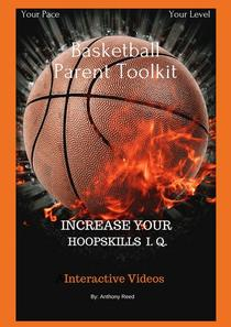 Basketball Parent Toolkit: Increase Your HoopSkills I. Q. With Interactive Videos
