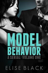 Model Behavior: Volume One