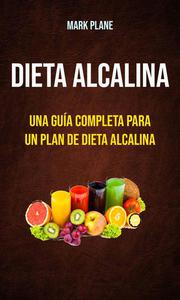 Dieta alcalina: una guía completa para un plan de dieta alcalina