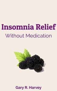 Insomnia Relief Without Medication