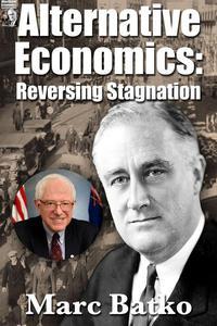 Alternative Economics: Reversing Stagnation