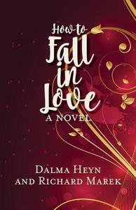 How to Fall in Love: A Novel