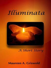 Illuminata: A Short Story