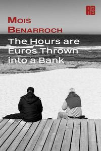 The Hours are Euros Thrown into a Bank
