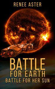 Battle For Earth, Battle For Her Sun