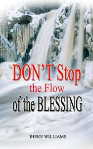 Don't Stop the Flow of the Blessing