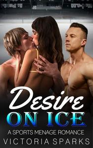 Desire on the Ice (A Sport Menage Romance)