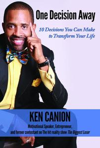One Decision Away:  10 Decisions You Can Make to Transform Your Life