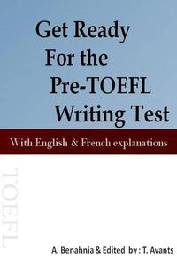 Get Ready For the Pre-TOEFL Writing Test With English & French explanations