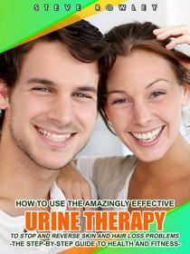 How to Use the Amazingly Effective Urine Therapy
