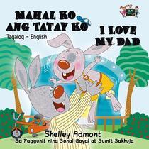 Mahal Ko ang Tatay Ko I Love My Dad (Filipino Book for Kids Bilingual)
