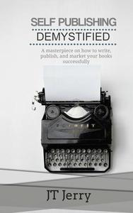 SELF PUBLISHING DEMYSTIFIED