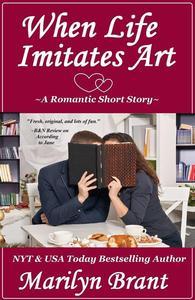 When Life Imitates Art: A Romantic Short Story