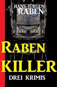 Raben-Killer: Drei Krimis