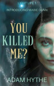 You Killed Me?