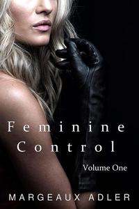 Feminine Control: Volume One