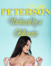 Undressed By a Billionaire