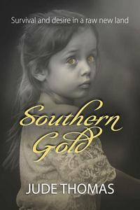 Southern Gold: Survival and desire in a raw new land
