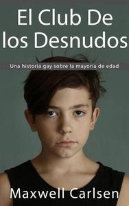El club de los desnudos: Una Historia gay sobre la mayoría de edad
