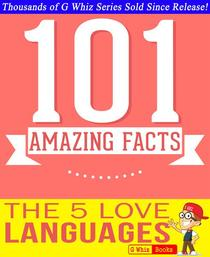 The 5 Love Languages - 101 Amazing Facts You Didn't Know